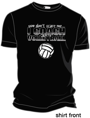 U Don't Scare Me... I Coach Girls Volleyball T-shirt ...